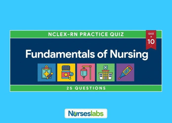 Fundamentals of Nursing NCLEX Practice Quiz 10 (25 Questions)