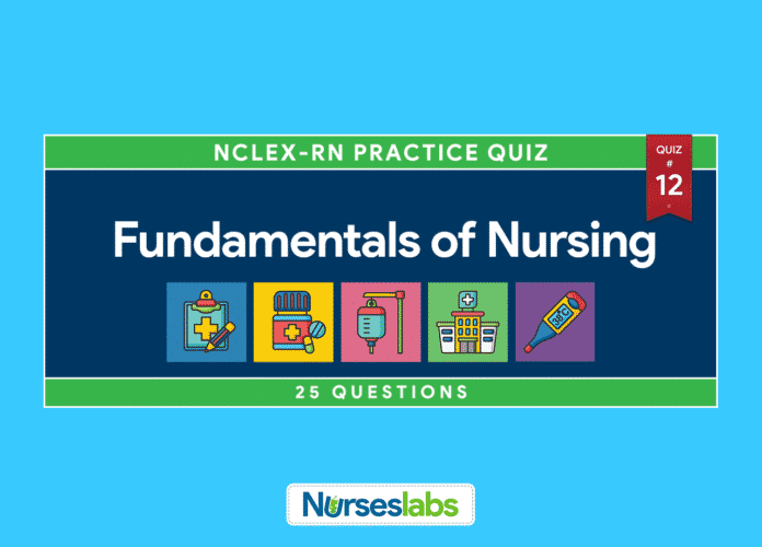 Fundamentals of Nursing NCLEX Practice Quiz 12 (25 Questions)