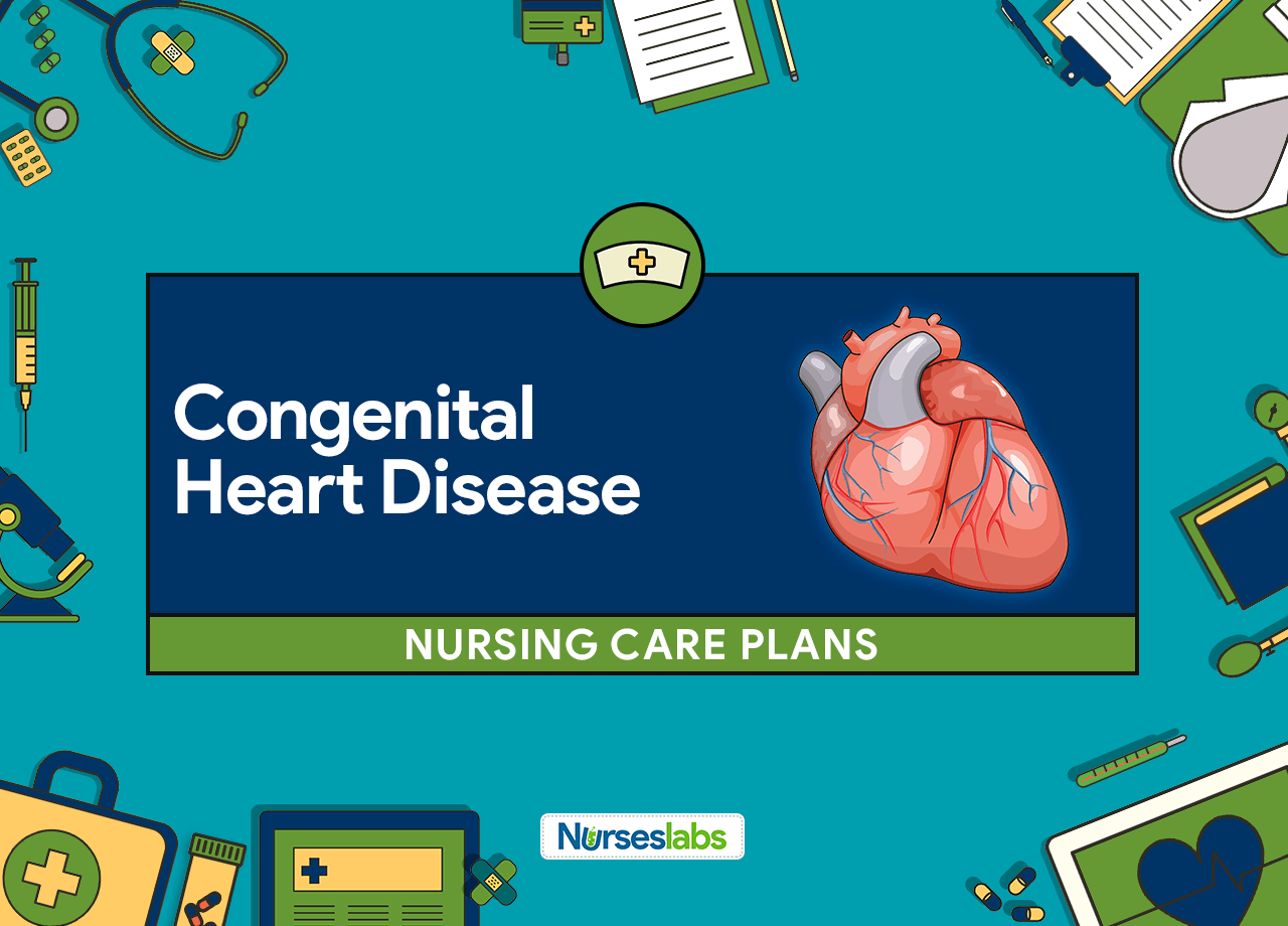 5 Congenital Heart Disease Nursing Care Plans