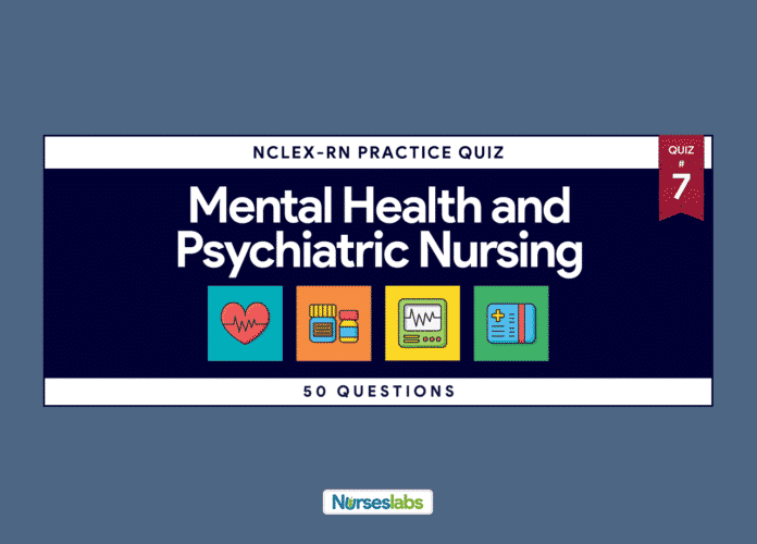 Mental Health and Psychiatric Nursing NCLEX Practice Exam 7