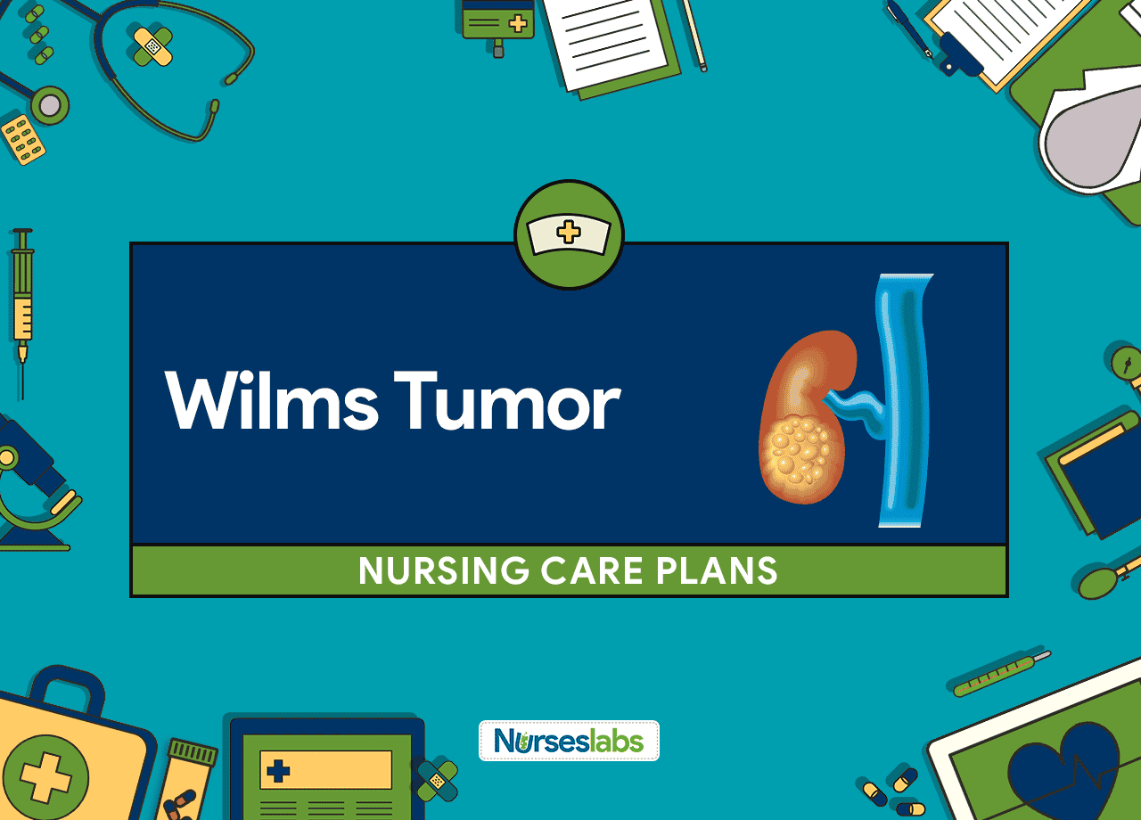 4 Wilms Tumor (Nephroblastoma) Nursing Care Plans