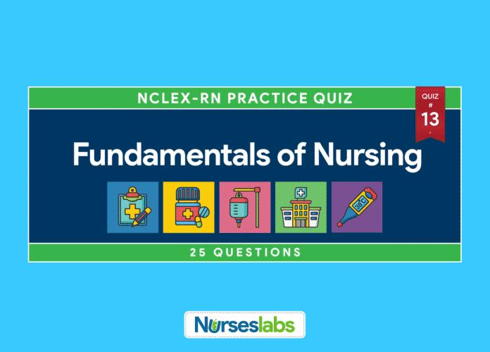 Fundamentals of Nursing NCLEX Practice Quiz 13 (25 Questions)