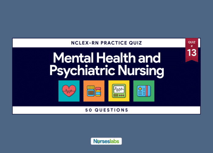 Mental Health and Psychiatric Nursing NCLEX Practice Exam 13
