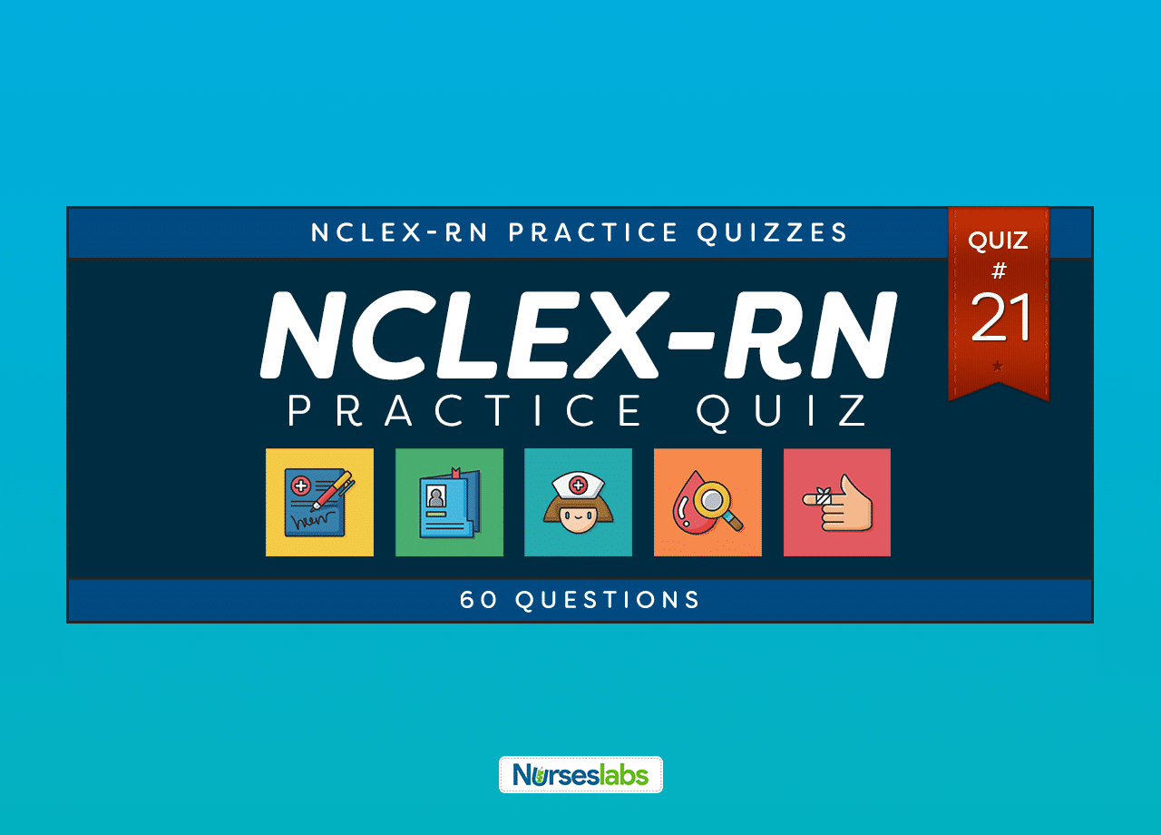 NCLEX Practice Exam 21 (60 Questions) • Nurseslabs