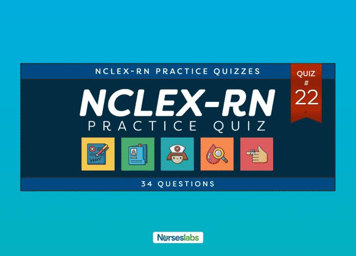 NCLEX Practice Exam 22 (34 Questions)