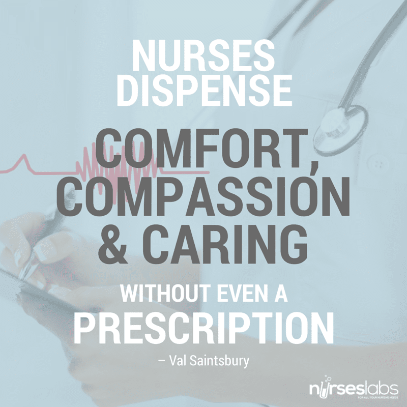 Nurses Dispense Comfort, Compassion, and Caring Without Even a Prescription (Nurse Quote)