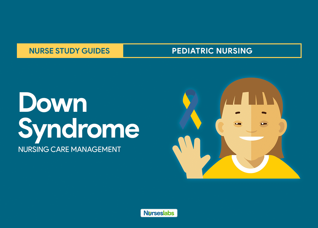 Down Syndrome (Trisomy 21) Nursing Care Planning and Management