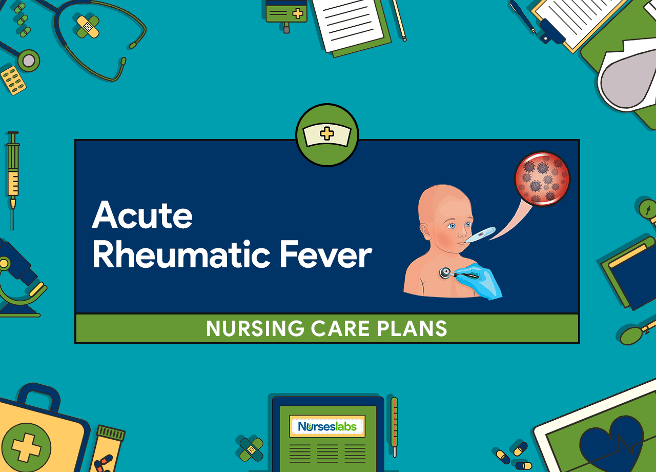 4 Acute Rheumatic Fever Nursing Care Plans