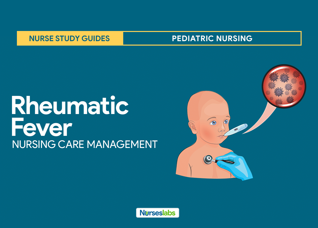 Rheumatic Fever Nursing Care Management and Study Guide