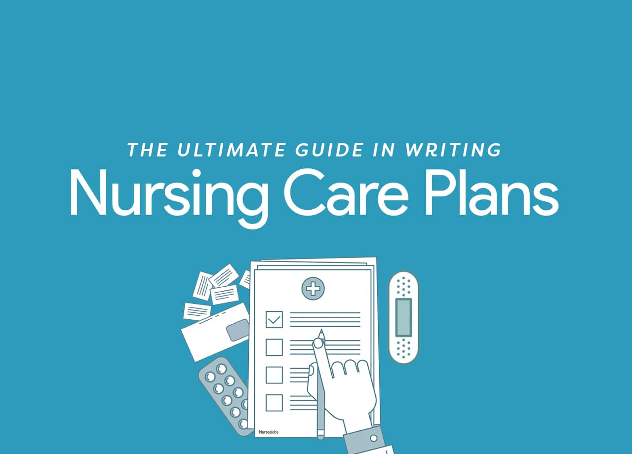 What is a Nursing Care Plan? 9 Steps on How to Write a Care Plan