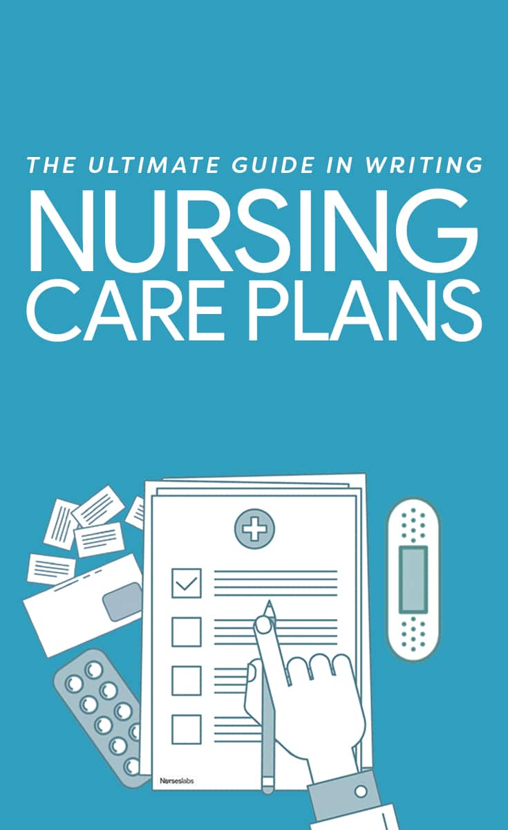 Writing Nursing Care Plans: The Ultimate Guide
