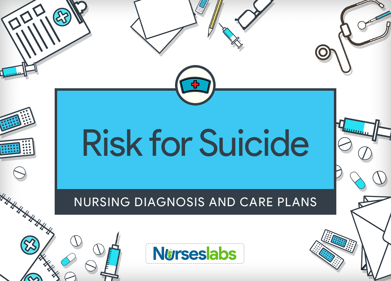Risk for Suicide Nursing Diagnosis and Care Planning