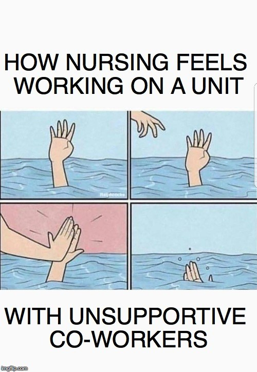 Unsupportive and bully nurse colleagues meme.