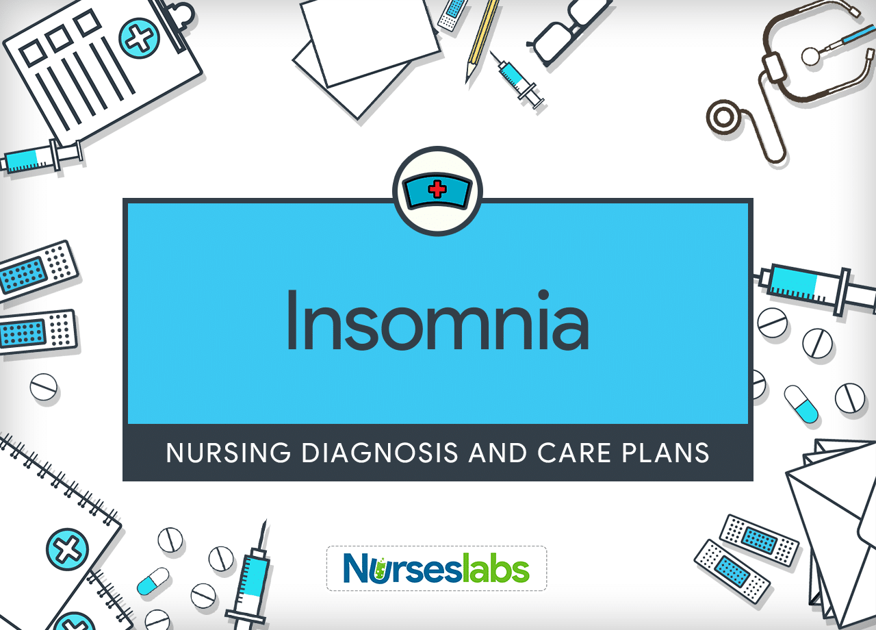 Insomnia - Nursing Diagnosis and Care Plan - Nurseslabs