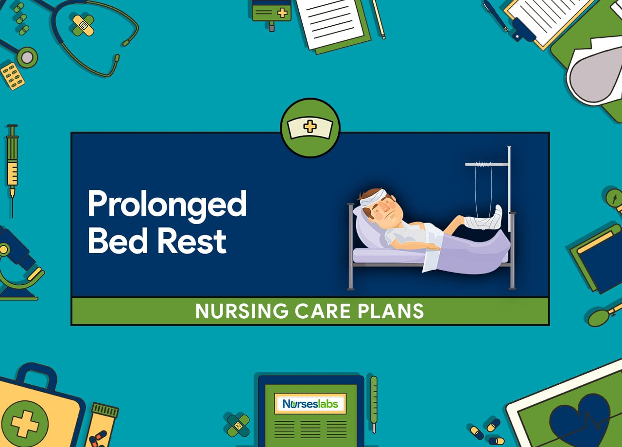 Prolonged Bed Rest Nursing Care Plan and Diagnosis