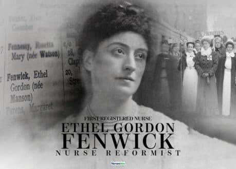 Ethel Gordon Fenwick: First Registered Nurse and Nurse Reformist
