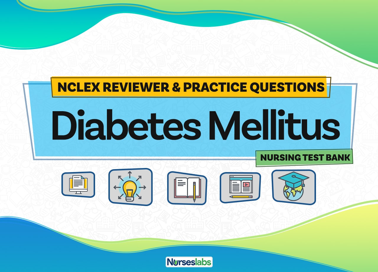 Diabetes Nclex Questions And Reviewer 100 Items Nurseslabs