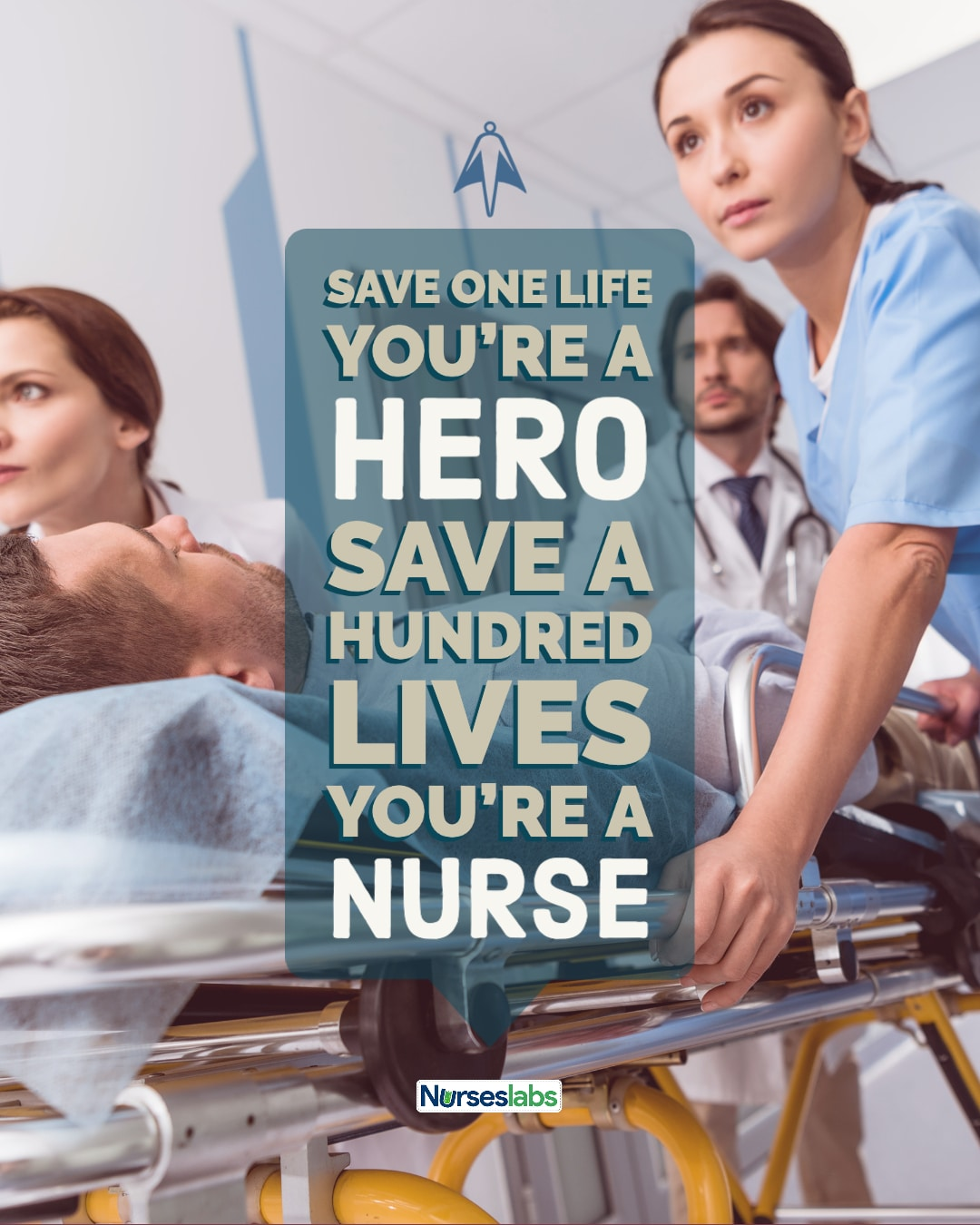 Save one life you're a hero. Save a hundred lives you're a nurse. -Unknown