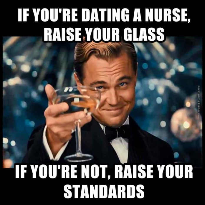 Dating a Nurse Meme: Leonardo Dicaprio Raise Your Glass or Raise Your Standards