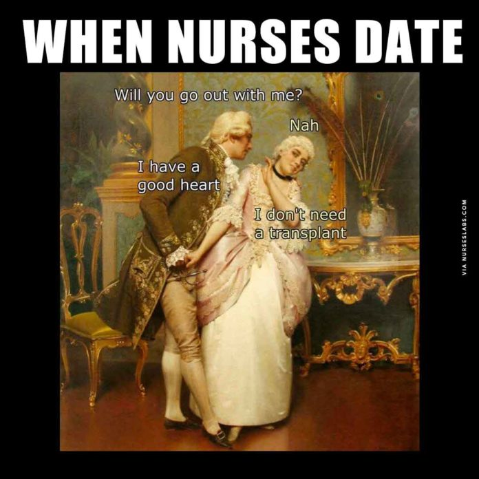 When Nurses Date Meme: No I don't need a transplant.