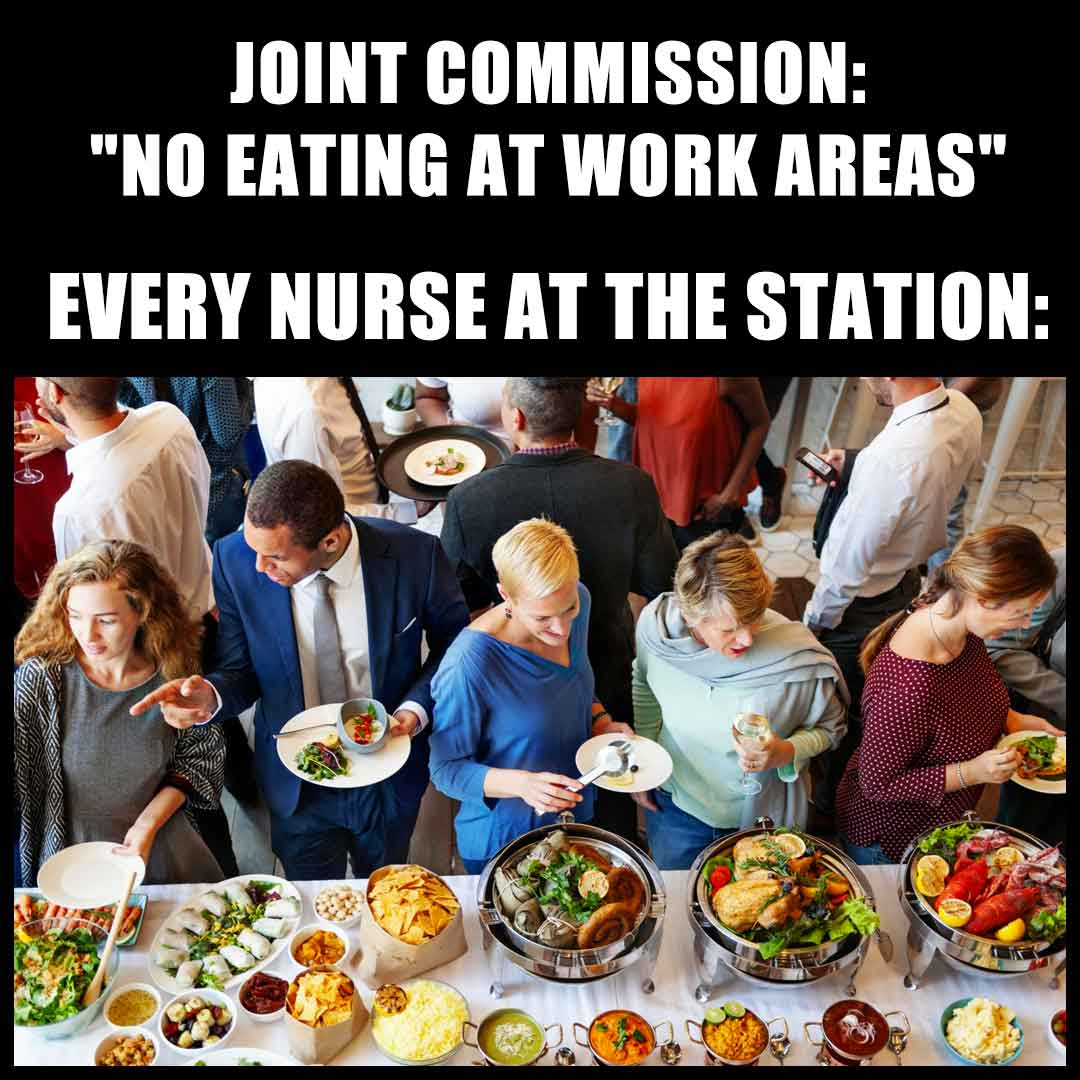 "Joint Commission Nursing Meme: ""No Eating at Work Areas"""