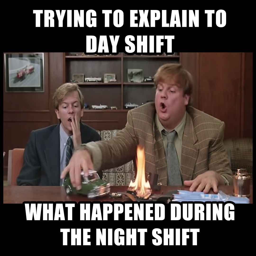 Nurse meme: Night shift nurses explaining to day shift nurses what happened