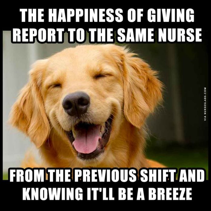 Nurse Endorsement Meme: Funny Shift Change when reporting to the same nurse.