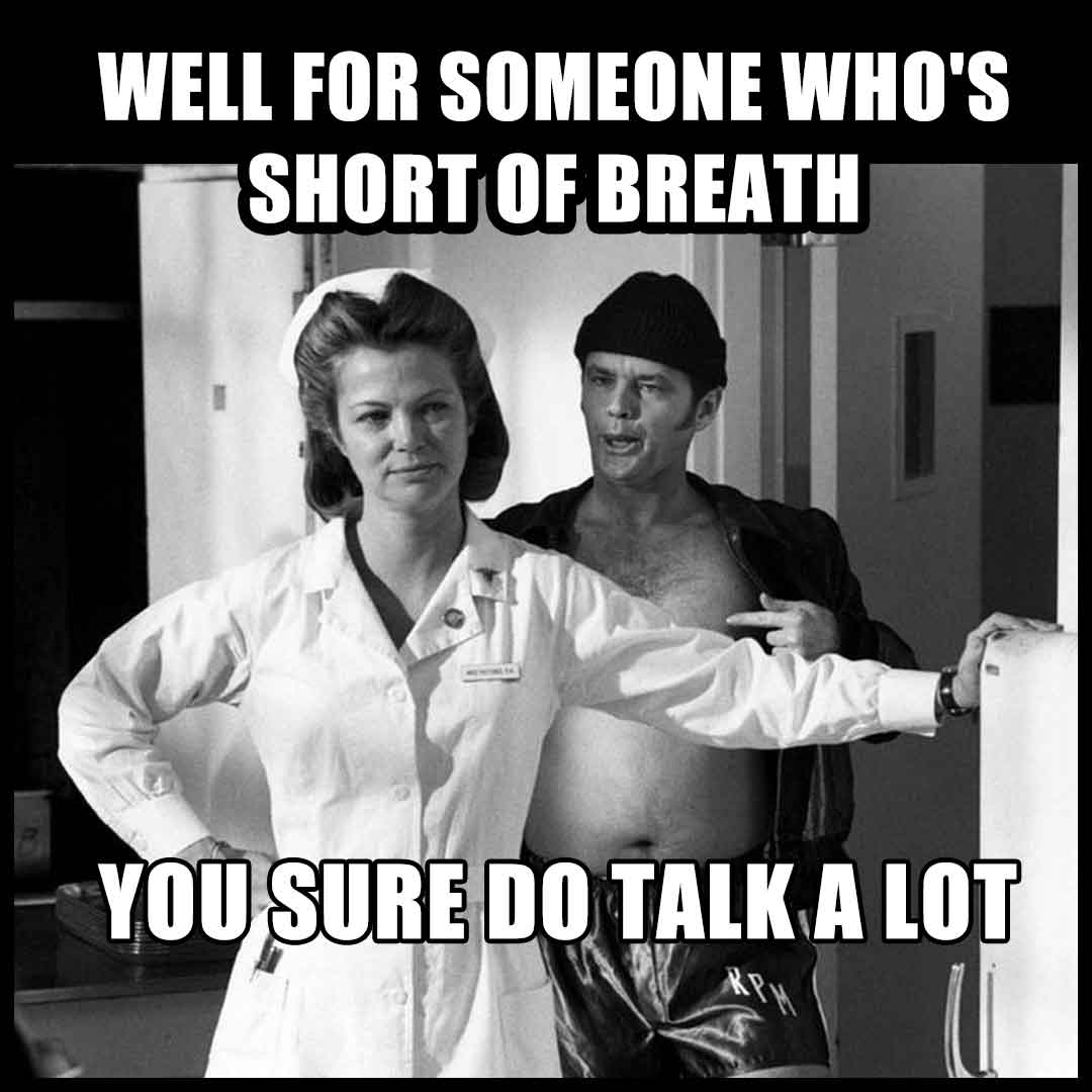 Nurse Ratched Meme: Shortness of Breath