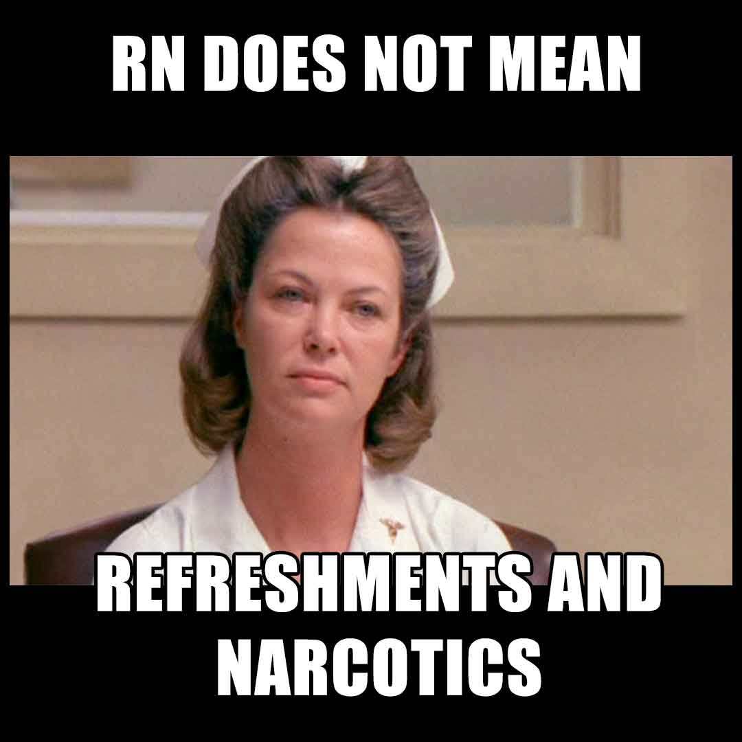 Nurse Ratched: Refreshments and Narcotics