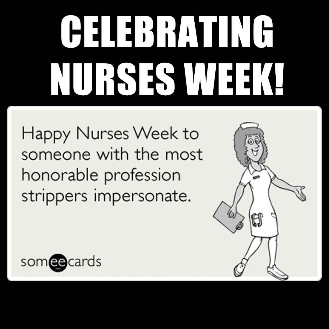 Celebrating Nurses Week Meme Funny