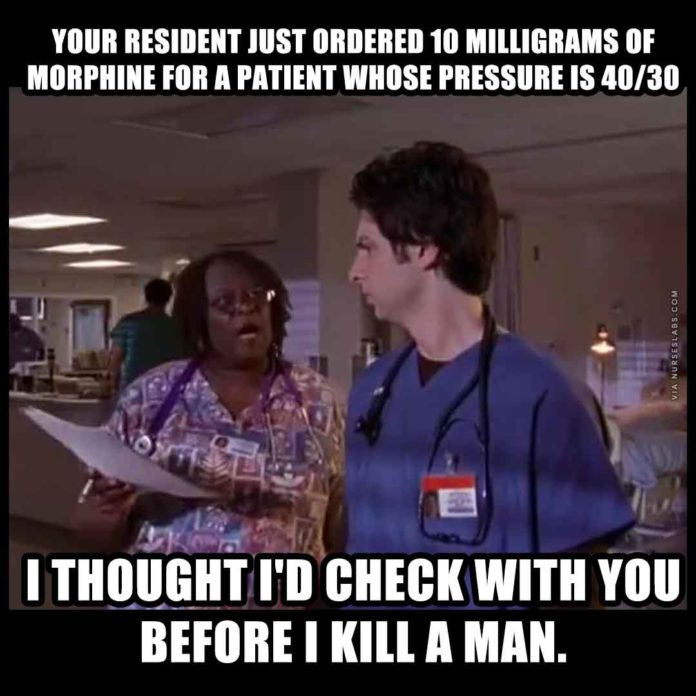 Scrubs Nurse Meme: I thought check with you before I kill a man.