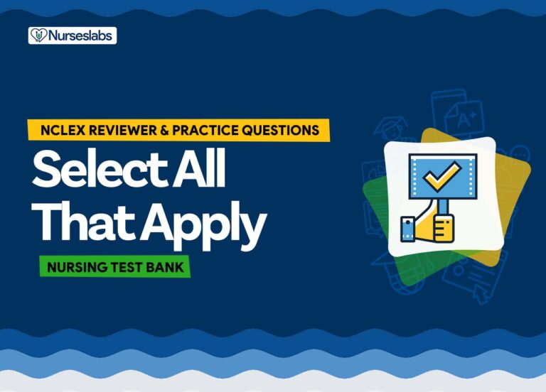 Select All That Apply -Nursing NCLEX Practice Exam and Nursing Test Banks